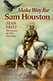 Make Way for Sam Houston (039921304X) by Fritz, Jean