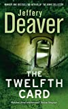 Jeffery Deaver The Twelfth Card (The Lincoln Rhyme Series)