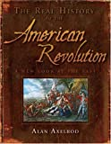 The Real History of the American Revolution: A New Look at the Past (Real History Series) (1402768168) by Axelrod, Alan