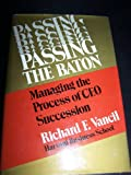 img - for Passing the Baton: Managing the Process of CEO Succession book / textbook / text book