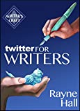 Twitter for Writers (Writers Craft)