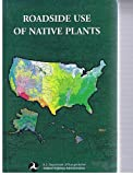 img - for Roadside use of native plants (SuDoc TD 2.2:R 53/8) book / textbook / text book