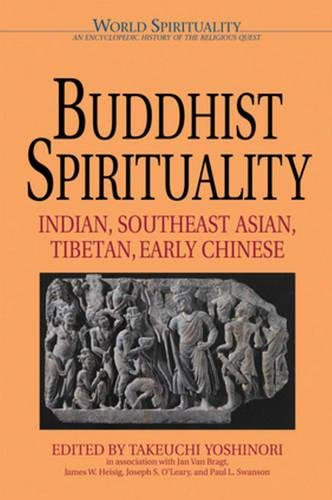 Buddhist Spirituality: Later China, Korea, Japan, and the Modern World (World Spirituality)