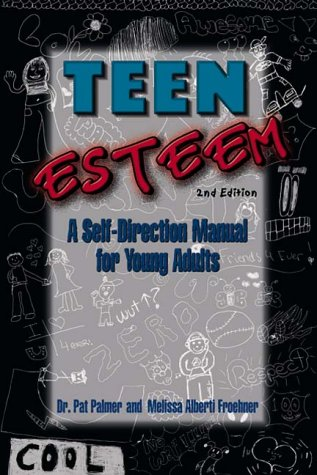 Teen Esteem: A Self-Direction Manual for Young Adults (Little Imp Books)