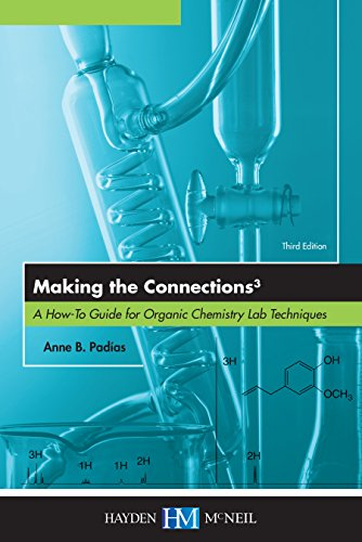 Making the Connections 3: A How-To Guide for Organic Chemistry Lab Techniques, Third PDF