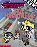 The Powerpuff Girls Save Halloween (0439420520) by Dower, Laura