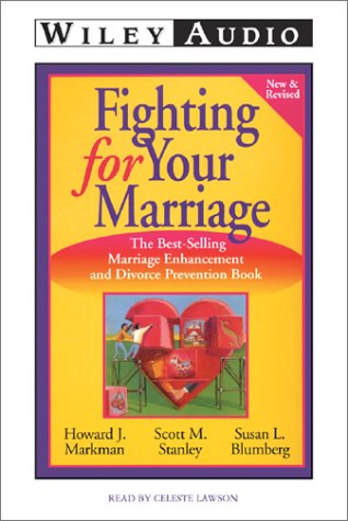 Fighting for Your Marriage: The Bestselling Book on Marriage Enhancement and Divorce Prevention