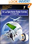 Air and Spaceborne Radar Systems: An...