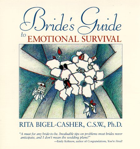 Brides Guide to Emotional Survival, RITA BIGEL-CASHER