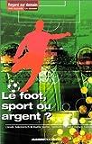 echange, troc Claude Askolovitch - Le Foot, sport ou argent ?