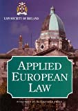 img - for Applied European Law (Law Society of Ireland) book / textbook / text book