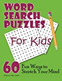 img - for Word Search Puzzles For Kids: 60 Fun Ways to Stretch Your Mind book / textbook / text book