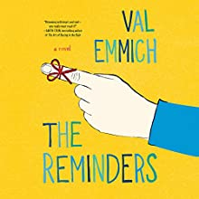The Reminders Audiobook by Val Emmich Narrated by Cassandra Morris