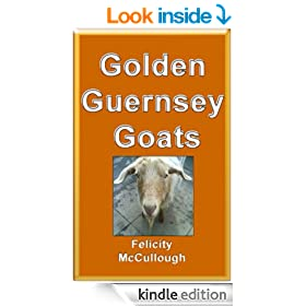 Golden Guernsey Goats (Goat Knowledge)