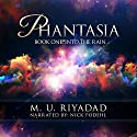 Into the Rain: Phantasia, Book 1 Audiobook by M. U. Riyadad Narrated by Nick Podehl