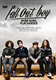 Fall Out Boy: Work Hard, Play Harder [DVD]