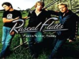 Marty Willimas and Rascal Flatts Co-Produced by Mark Bright Rascal Flatts: Feels Like Today (UK Import)