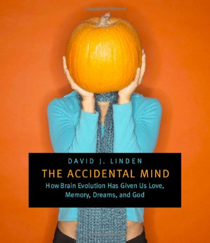 The Accidental Mind: How Brain Evolution Has Given Us...