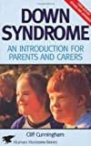 img - for Down Syndrome: An Introduction for Parents and Carers (Human Horizons) by Cunningham Cliff (2010-04-01) Paperback book / textbook / text book