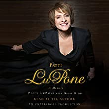 Patti LuPone: A Memoir Audiobook by Patti LuPone Narrated by Patti LuPone