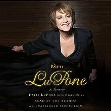 Patti LuPone: A Memoir | Livre audio Auteur(s) : Patti LuPone Narrateur(s) : Patti LuPone