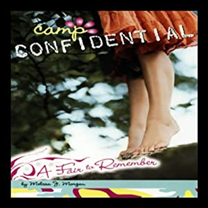 A Fair to Remember: Camp Confidential # 13 | [Melissa Morgan]