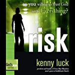 Risk: Are You Willing to Trust God with Everything?: God's Man Series | Kenny Luck