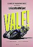 Vale! Il mito di Valentino Rossi nelle pagine de