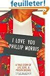 I Love You Phillip Morris: A True Sto...