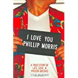 I Love You Phillip Morris: A True Story of Life, Love, & Prison Breaksby Steve McVicker
