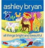 img - for All Things Bright and Beautiful (Hardback) - Common book / textbook / text book