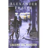 Chasing the Monsoon: A Modern Pilgrimage Through India ~ Alexander Frater