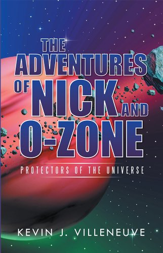 The Adventures of Nick and O-Zone: Protectors of the Universe cover