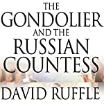 The Gondolier and the Russian Countess | David Ruffle