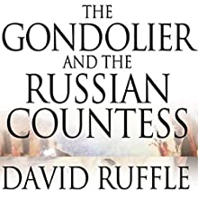 The Gondolier and the Russian Countess Audiobook by David Ruffle Narrated by Steve White