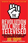 The Revolution Will Not Be Televised...