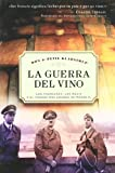 La Guerra Del Vino/ Wine and War (Spanish Edition)