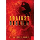 Against Destinyby Alexander Dolinin
