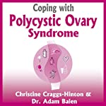Coping with Polycystic Ovary Syndrome | Christine Craggs-Hinton,Adam Bale