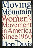 img - for Moving the Mountain: Women's Movement in America Since 1960 book / textbook / text book