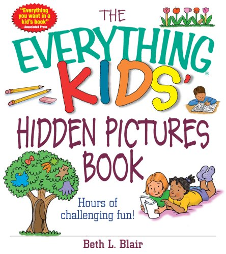 The Everything Kids' Hidden Pictures Book: Hours Of Challenging Fun! (Everything Kids Series)