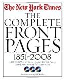 img - for The New York Times: The Complete Front Pages: 1851-2008 book / textbook / text book