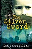 The Silver Sword by Serraillier, Ian New Edition (2003) Ian Serraillier