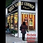 Holy Ghost Corner | Michele Andrea Bowen