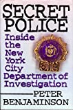 img - for Secret Police: Inside the New York City Department of Investigation First , First edition by Benjaminson, Peter (1997) Hardcover book / textbook / text book