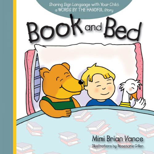 Book and Bed: Sharing Sign Language with Your Child: a Words By the Handful Story