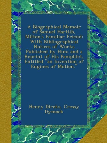 a-biographical-memoir-of-samuel-hartlib-miltons-familiar-friend-with-bibliographical-notices-of-work