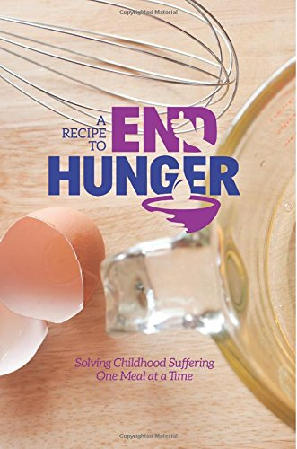 A Recipe To End Hunger: Cookbook (A Recipe To End Hunger Cookbooks ) (Volume 1) by Dawne Gee