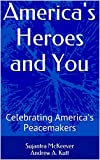 img - for America's Heroes and You: Celebrating America's Peacemakers book / textbook / text book