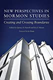 img - for New Perspectives in Mormon Studies: Creating and Crossing Boundaries book / textbook / text book
